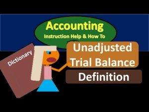 know-about-unadjusted-trial-balance